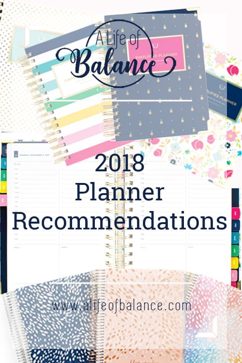 graphic of several planner options and article title - 2018 Planner Recommendations www.alifeofbalance.com