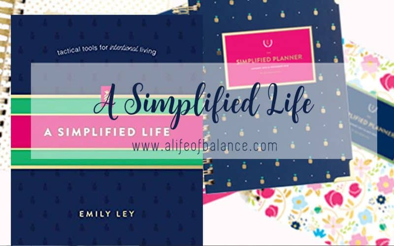 "Book ""A Simplified Life"" by Emily Ley and a Simplified Planner with article title - A Simplified Life www.alifeofbalance.com"