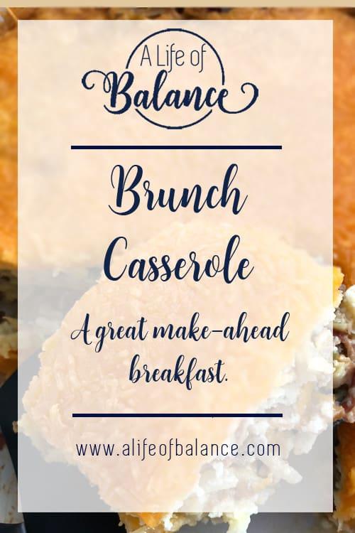 Brunch Casserole with article title - Brunch Casserole - A great make-ahead breakfast www.alifeofbalance.com