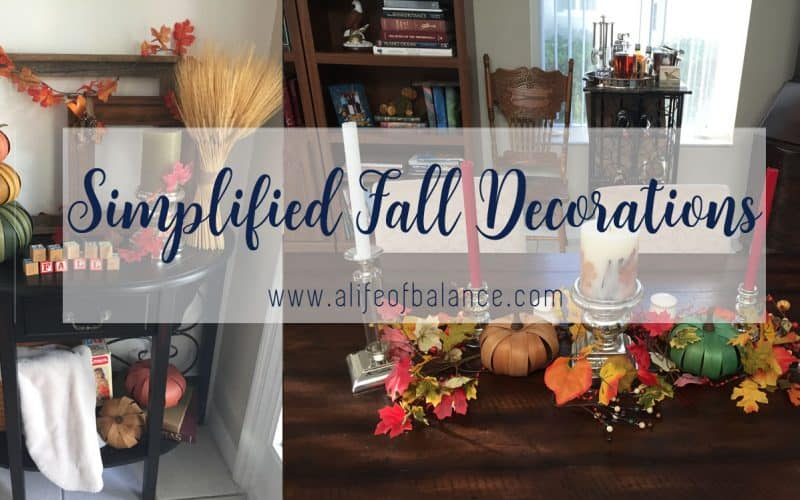 Fall Decoration Ideas with article title - Simplified Fall Decorations www.alifeofbalance.com