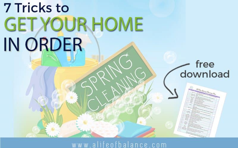 Spring Cleaning – 7 Ways to Get Your Home in Shape