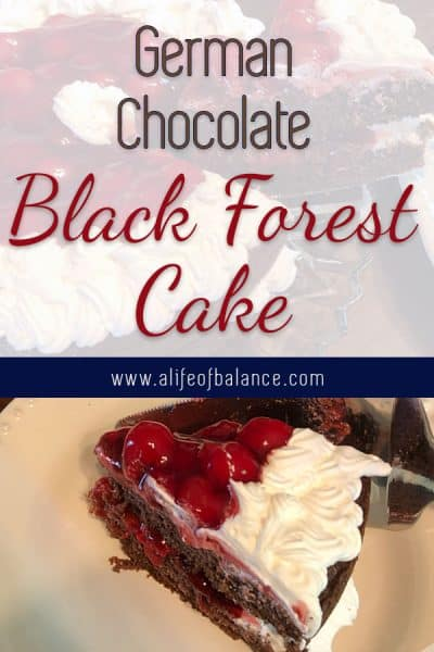 German Chocolate Black Forest Cake with text - www.alifeofbalance.com