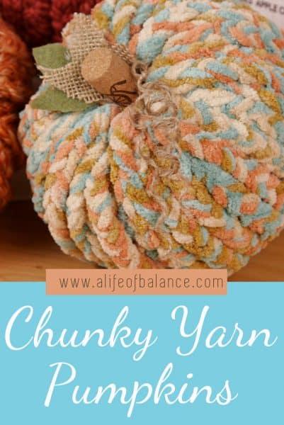 Chunky Yarn Pumpkins - alifeofbalance.com