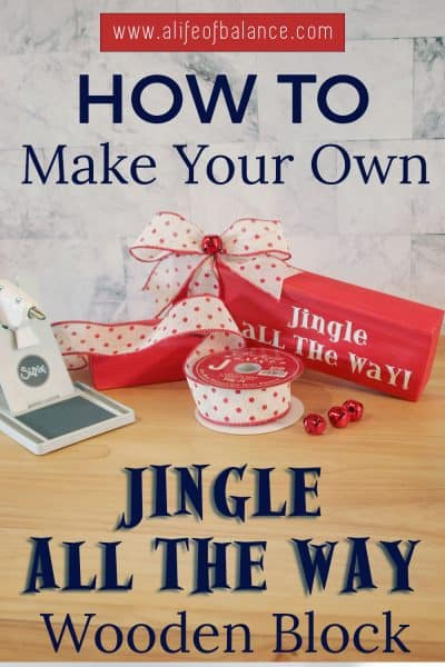 Christmas in July - Jingle All the Way Wooden Block - alifeofbalance.com