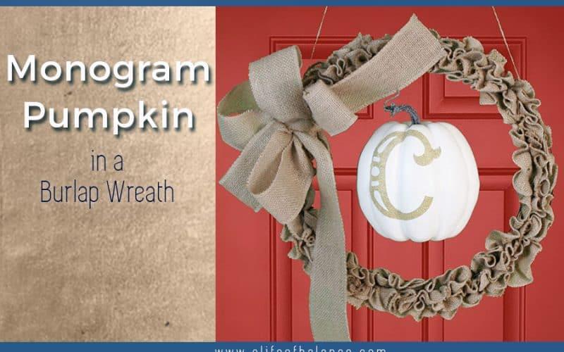 Monogram Pumpkin Burlap Wreath - alifeofbalance.com