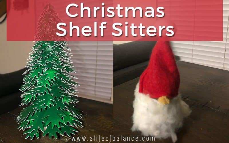 Completed gnome and christmas tree shelf sitters - www.alifeofbalance.com